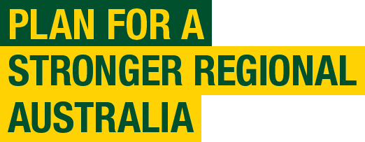 Plan for a stronger regional Australia